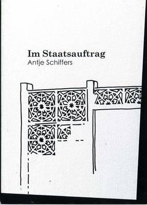 Antje Schiffers: Im Staatsauftrag: Vol.5/20 - Art & Theory Series (Paperback)