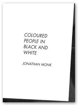 Jonathan Monk: Coloured People in Black and White: Vol.06/20 - Art & Theory Series (Paperback)