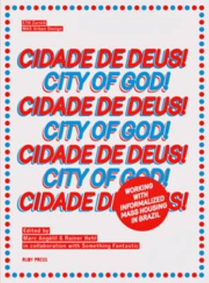 Cidade De Deus - City If God: Working with Informalized Mass Housing in Brazil (Paperback)