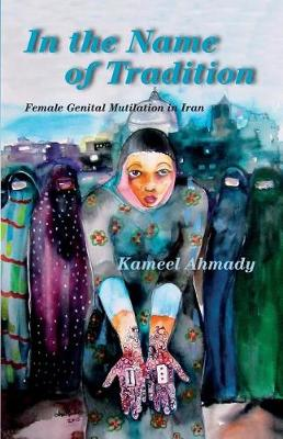 In the Name of Tradition: Female Genital Mutilation in Iran (Paperback)