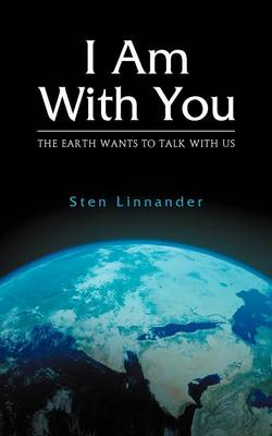 I Am with You. the Earth Wants to Talk with Us. (Paperback)
