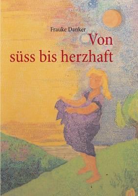Von Suss Bis Herzhaft (Paperback)