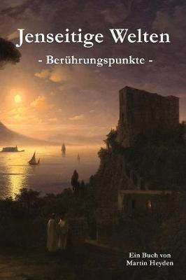 Jenseitige Welten: Ber�hrungspunkte (Paperback)