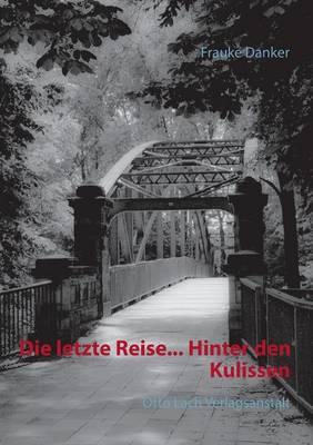 Die Letzte Reise... Hinter Den Kulissen (Paperback)