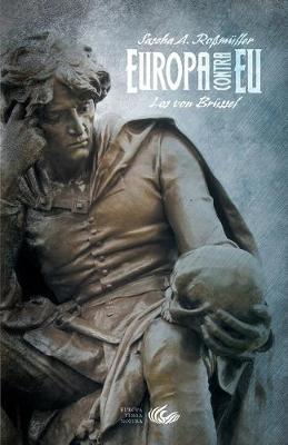 Europa Contra Eu: Los Von Br ssel (Paperback)