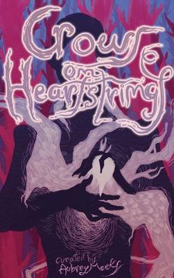 Crows on Heartstrings: An Anthology of Doomed Love Stories (Hardback)