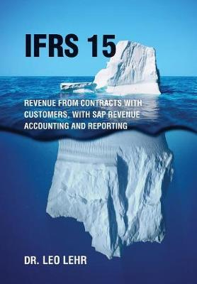 Ifrs 15: Revenue from Contracts with Customers, with SAP Revenue Accounting and Reporting (Hardback)