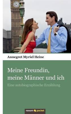 Meine Freundin, Meine Manner Und Ich (Paperback)