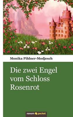 Die Zwei Engel Vom Schloss Rosenrot (Paperback)