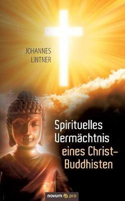 Spirituelles Vermachtnis Eines Christ-Buddhisten (Paperback)