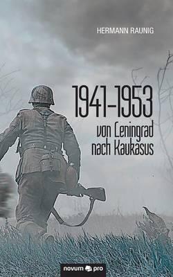 1941-1953 Von Leningrad Nach Kaukasus (Paperback)