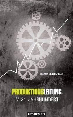 Produktionsleitung Im 21. Jahrhundert (Paperback)