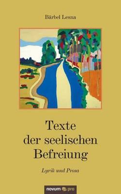 Texte der seelischen Befreiung: Lyrik und Prosa (Paperback)