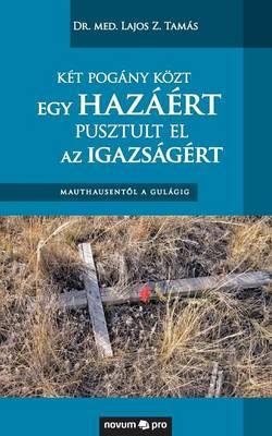 Ket Pogany Kozt Egy Hazaert Pusztult El AZ Igazsagert (Paperback)