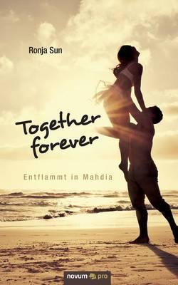 Together Forever - Entflammt in Mahdia (Paperback)
