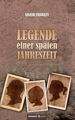 Legende Einer Sp ten Jahreszeit (Paperback)