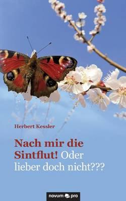 Nach Mir Die Sintflut! Oder Lieber Doch Nicht (Paperback)