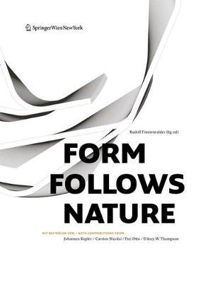 Form Follows Nature: Eine Geschichte der Natur Als Modell fur Formfindung in Ingenieurbau, Architektur und Kunst - A History of Nature as Model for Design in Engineering, Architecture and Art. (Hardback)