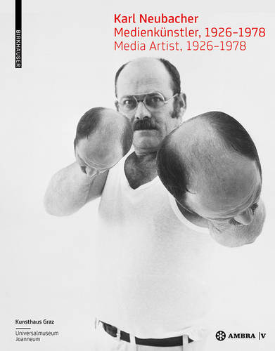 Karl Neubacher: Medienkunstler, 1926-1978 / Media Artist, 1926-1978 (Paperback)