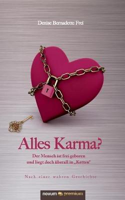"""Alles Karma?: Der Mensch ist frei geboren und liegt doch uberall in """"Ketten"""" (Paperback)"""