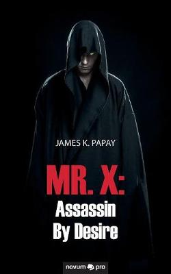 MR. X: Assassin By Desire (Paperback)
