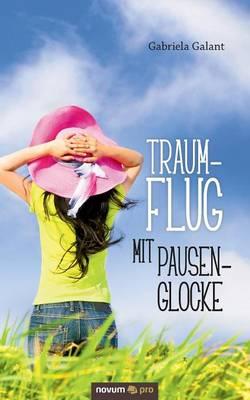 Traumflug Mit Pausenglocke (Paperback)
