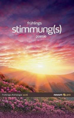 Fruhlings Stimmung(s) Poesie 2016 (Paperback)
