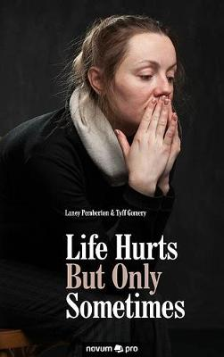 Life Hurts but Only Sometimes (Paperback)