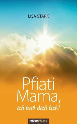Pfiati Mama, Ich Hab Dich Lieb! (Paperback)