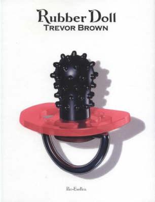 Trevor Brown: Rubber Doll (Paperback)