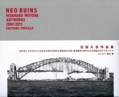 Hisahara Motoda - Neo Ruins. Artworks 2004-2011 (Paperback)