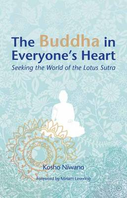 Buddha in Everyone's Heart: Seeking the World of the Lotus Sutra (Paperback)