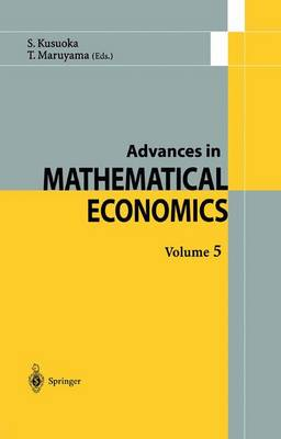 Advances in Mathematical Economics - Advances in Mathematical Economics 5 (Hardback)