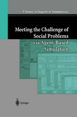 Meeting the Challenge of Social Problems via Agent-Based Simulation: Post-Proceedings of the Second International Workshop on Agent-Based Approaches in Economic and Social Complex Systems (Hardback)