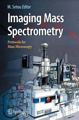 Imaging Mass Spectrometry: Protocols for Mass Microscopy (Paperback)