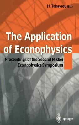 The Application of Econophysics: Proceedings of the Second Nikkei Econophysics Symposium (Hardback)