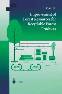 Improvement of Forest Resources for Recyclable Forest Products (Hardback)
