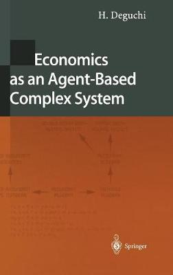 Economics as an Agent-Based Complex System: Toward Agent-Based Social Systems Sciences (Hardback)