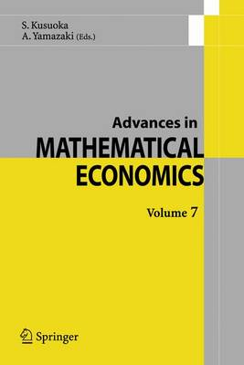 Advances in Mathematical Economics Volume 7 - Advances in Mathematical Economics 7 (Hardback)