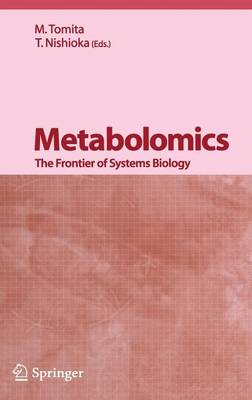 Metabolomics: The Frontier of Systems Biology (Hardback)