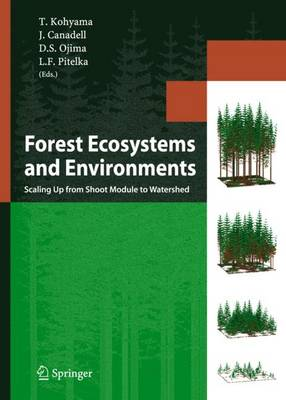Forest Ecosystems and Environments: Scaling Up from Shoot Module to Watershed (Hardback)