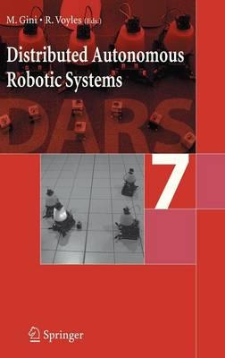 Distributed Autonomous Robotic Systems 7 (Hardback)
