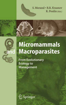 Micromammals and Macroparasites: From Evolutionary Ecology to Management (Hardback)