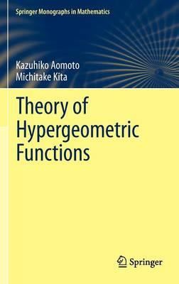 Theory of Hypergeometric Functions - Springer Monographs in Mathematics (Hardback)