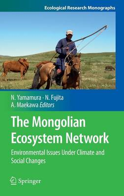 The Mongolian Ecosystem Network: Environmental Issues Under Climate and Social Changes - Ecological Research Monographs (Hardback)