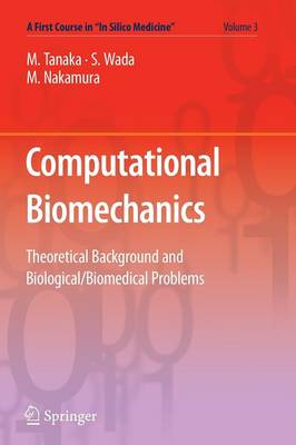 """Computational Biomechanics: Theoretical Background and Biological/Biomedical Problems - A First Course in """"In Silico Medicine"""" 3 (Paperback)"""