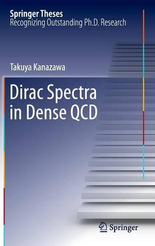 Dirac Spectra in Dense QCD - Springer Theses 124 (Hardback)