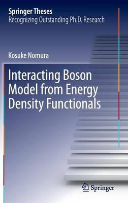 Interacting Boson Model from Energy Density Functionals - Springer Theses (Hardback)