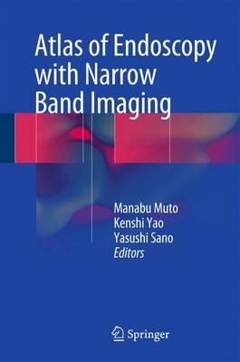 Atlas of Endoscopy with Narrow Band Imaging (Hardback)