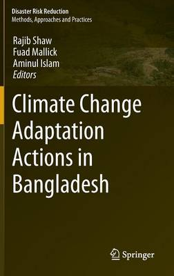 Climate Change Adaptation Actions in Bangladesh - Disaster Risk Reduction (Hardback)